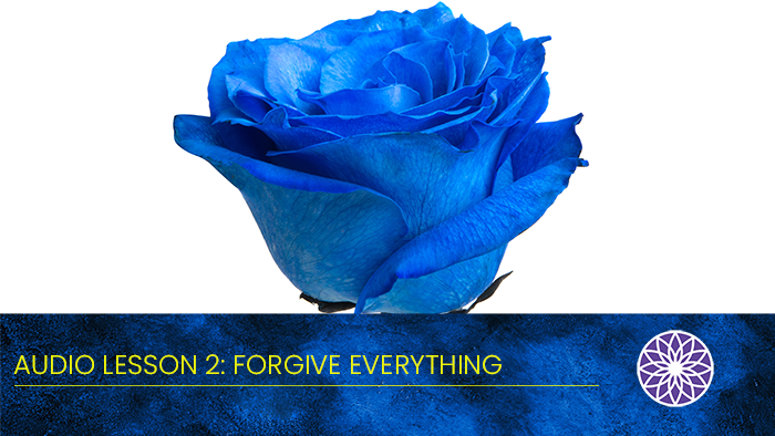 Free Yourself Audio Lesson 2: Forgive Everything