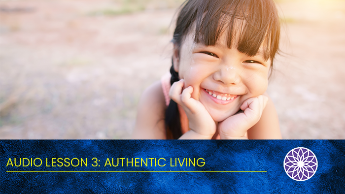 Free Yourself Audio Lesson 3: Authentic Living