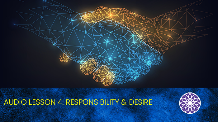 Free Yourself Audio Lesson 4: Responsibility & Desire