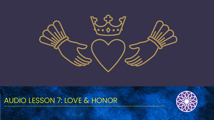 Free Yourself Audio Lesson 7: Love & Honor